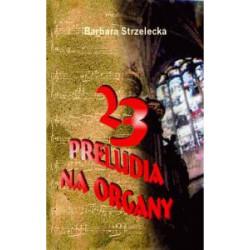 """Barbara Strzelecka, """"23 preludia na organy"""""""