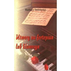"Barbara Strzelecka, ""Utwory na fortepian lub klawesyn"""