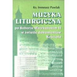 """ks. Ireneusz Pawlak, """"Muzyka liturgiczna po Soborze Watykańskim II w świetle dokumentów Kościoła"""""""