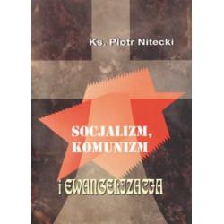 """Ks. Piotr Nitecki, """"Socjalizm, komunizm i ewangelizacja"""""""