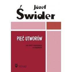 """Józef Świder, """"Pięć utworów na chór mieszany a cappella"""""""