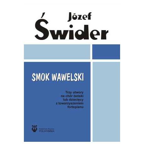 """Józef Świder, """"Smok wawelski. Trzy utwory na chór żeński lub dziecięcy z towarzyszeniem fortepianu"""""""