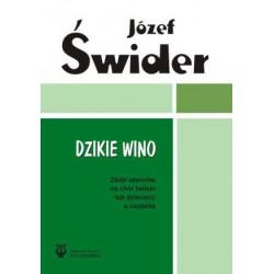 """Józef Świder, """"Dzikie wino. Zbiór utworów na chór żeński lub dziecięcy a cappella"""""""