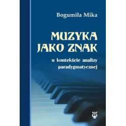 """Bogumiła Mika, """"Muzyka jako znak w kontekście analizy paradygmatycznej"""""""