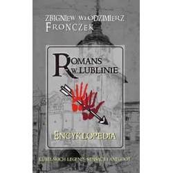 """Zbigniew Włodzimierz Fronczek, """"Encyklopedia lubelskich legend, sensacji i anegdot. Cz. II Romans w Lublinie."""""""