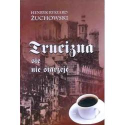 """Henryk Ryszard Żuchowski, """"Trucizna się nie starzeje"""""""