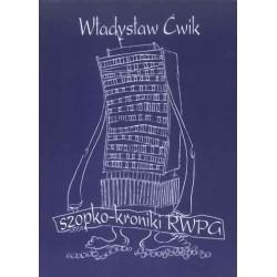 """Władysław Ćwik, """"Szopko-kroniki RWPG"""""""