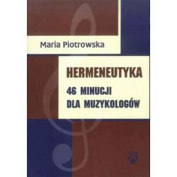 """Maria Piotrowska, """"Hermeneutyka. 46 minucji dla muzykologów"""""""
