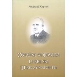 """Andrzej Kaproń, """"Ostatni wojewoda lubelski II Rzeczypospolitej"""""""