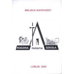 Miejsca katechezy - rodzina, parafia, szkoła