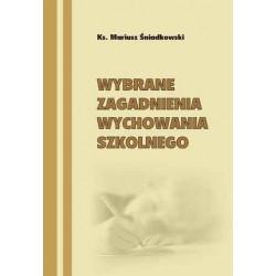 """Mariusz Śniadkowski, """"Wybrane zagadnienia wychowania szkolnego"""""""
