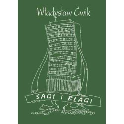 """Władysław Ćwik, """"Sagi i blagi"""""""