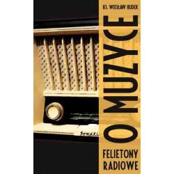 """ks. Wiesław Hudek, """"O muzyce. Felietony radiowe (50 kontrapunktów)"""""""