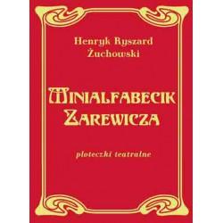 """Henryk Ryszard Żuchowski, """"Minialfabecik Zarewicza. Ploteczki teatralne"""""""