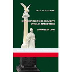 """Lech Ludorowski, """"Sienkiewiczowskie projekty Witolda Marcewicza - Ikonoteka 2009"""""""