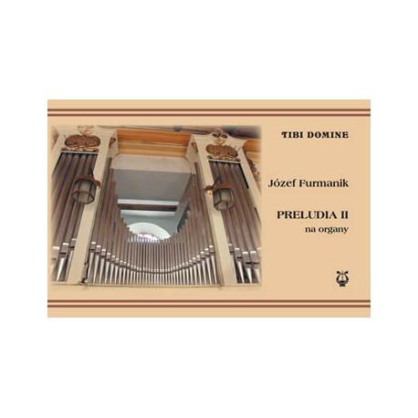 """Józef Furmanik, """"Preludia II na organy, oparte na tematach pieśni kościelnych"""""""