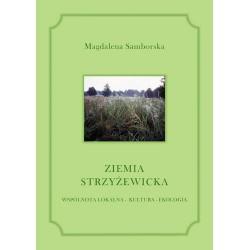 "Magdalena Samborska, ""Ziemia Strzyżewicka. Wspólnota lokalna-kultura-ekologia"""
