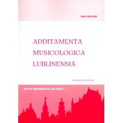 Additamenta Musicologica Lublinensia. Rocznik Instytutu Muzykologii Katolickiego Uniwersytetu Lubelskiego Jana Pawła II 6 - 2010