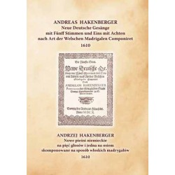 Andrzej Hakenberger Nowe pieśni niemieckie na pięć głosów i jedna na osiem skomponowane na sposób włoskich madrygałów 1610