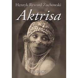 "Henryk Ryszard Żuchowski, ""Aktrisa"""