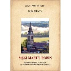 """Marta Robin, przekład Dorota Śliwa, """"Zeszyty Marty Robin. Dokumenty I. Męki Marty Robin (piątkowe zapiski ks. Faure'a, proboszcz"""