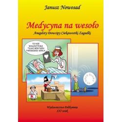 """Janusz Nowosad, """"Medycyna na wesoło. anegdoty dowcipy ciekawostki zagadki"""""""