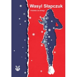 """Wasyl Słapczuk, """"Kobieta ze śniegu"""""""