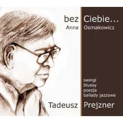 """Anna Osmakowicz, """"bez Ciebie... Tadeusz Prejzner"""""""