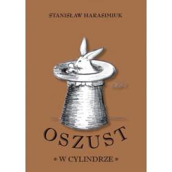 """Stanisław Harasimiuk, """"Oszust w cylindrze"""""""