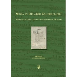 """Tomasz Jasiński wydał, """"Missa in Dis Die Zauberflöte  Nieznane dzieło sygnowane nazwiskiem Mozarta. Partytura, facsimile rękopis"""