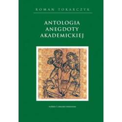 """Roman Andrzej Tokarczyk, """"Antologia anegdoty akademickiej. Wydanie III znacznie rozszerzone"""""""