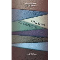 """Henryk Ryszard Żuchowski, """"Limeryki niegrzeczne"""""""