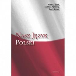 """Milena Gądek, Karolina Kawecka, Jacek Szczot, """" Nasz język polski """""""