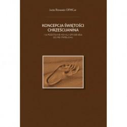 """Jacek Romanek OFCMCap, """" Koncepcja Świętości Chrześcijanina na podstawie homilii Orygenesa do Pentateuchu"""