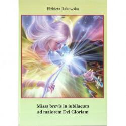 """Elżbieta Rakowska, """"Missa brevis in iubilaeum ad maiorem Dei Gloriam"""""""