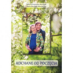 """Z.Kończewska-Murdzek, M. Murdzek-Wierzbicka, """"Kochane od poczęcia"""""""