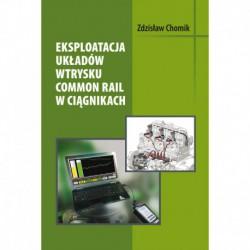 Zdzisław Chomik, Eksploatacja układów wtrysku Common Rail w ciągnikach