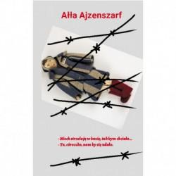 """Ałła Ajzenszarf, tłumacz. Olga Lewicka, """"Niech strzelają w buzię, tak bym chciała... To, córeczko, nam by się udało"""""""