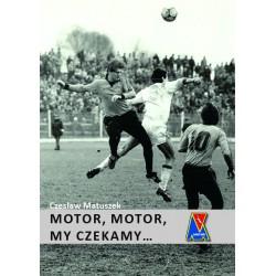 """Czesław Matuszek, """"Motor, motor my czekamy... Oprawa twarda - defekty"""""""