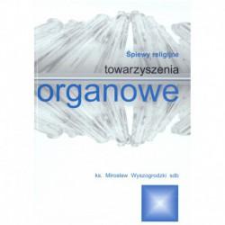 Ks. Mirosław Wyszogrodzki, Śpiewy religijne. Towarzyszenia organowe