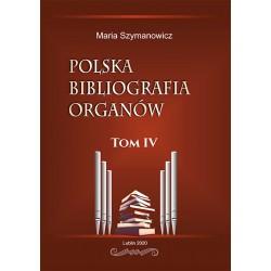 Maria Szymanowicz, Polska bibliografia organów. Tom IV