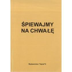 """Stanisław Wrona, skomponował i zebrał, """"Śpiewajmy na chwałę"""""""