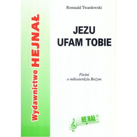 """Romuald Twardowski, """"Jezu ufam Tobie. Pieśń o Miłosierdziu Bożym"""", A6"""