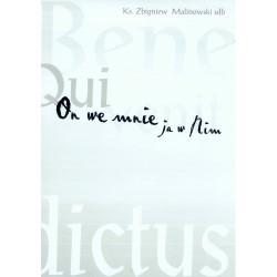 """Ks. Zbigniew Malinowski, """"On we mnie - ja w Nim"""""""