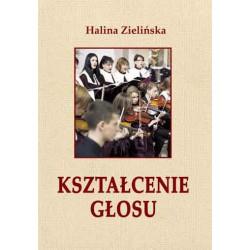 """Halina Zielińska, """"Kształcenie głosu, wyd. IV"""""""