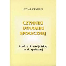 """Lothar Schneider, """"Czynniki dynamiki społecznej. Aspekty chrześcijańskiej nauki społecznej"""""""