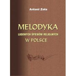 """Antoni Zoła, """"Melodyka ludowych śpiewów religijnych w Polsce"""""""