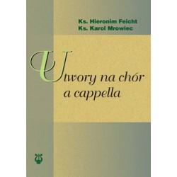 "ks. Hieronim Feicht, ks. Karol Mrowiec, ""Utwory na chór a cappella"""