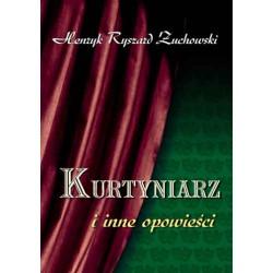 """Henryk Ryszard Żuchowski, """"Kurtyniarz i inne opowieści"""""""