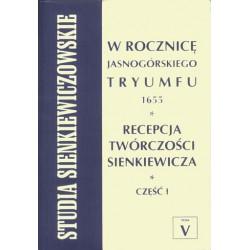 """Lech Ludorowski, """"Studia Sienkiewiczowskie. Tom V – W rocznicę jasnogórskiego tryumfu 1655 Recepcja twórczości Sienkiewicza"""""""